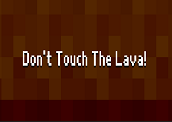 Don't Touch the Lava