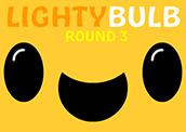 Lightybulb Round 3