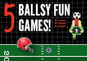 5 Ballsy Fun Games