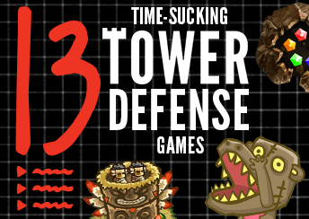 13 Time-Sucking Tower Defense Games