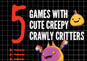 5 Games With Cute Creepy Crawly Critters