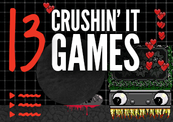 13 Crushin' It Games