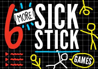 6 More Sick Stick Games