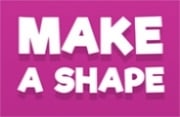 Make A Shape