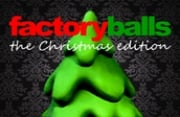 Factory Balls: The Christmas Edition
