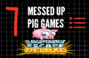 7 Messed Up Pig Games